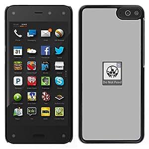 // PHONE CASE GIFT // Duro Estuche protector PC Cáscara Plástico Carcasa Funda Hard Protective Case for Amazon Fire Phone / Do Not Feed - Funny /