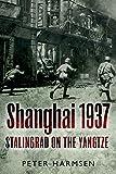 Shanghai 1937: Stalingrad on the Yangtze