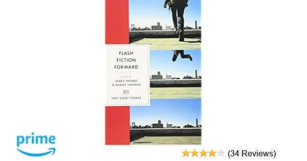 Flash fiction forward 80 very short stories robert shapard james flash fiction forward 80 very short stories robert shapard james thomas 9780393328028 amazon books fandeluxe Choice Image