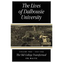 The Lives of Dalhousie University: Volume II: 1925-1980, The Old College Transformed