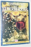 Winemaking with Elderberries, T. Edwin Belt, 0900841621