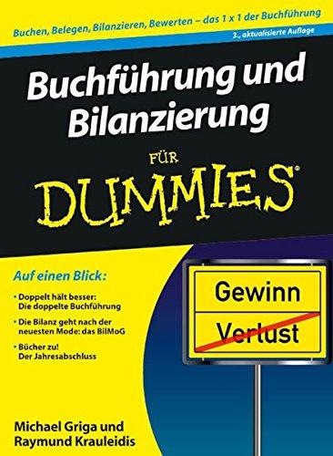 Buchführung und Bilanzierung für Dummies Taschenbuch – 19. Januar 2011 Michael Griga Raymund Krauleidis 3527707336 Betriebswirtschaft