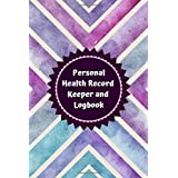 Personal Health Record Keeper and Logbook: Tracker Notebook Book Journal to Track, Record Medical History, Monitor Daily Medi