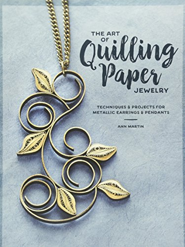 The Art of Quilling Paper Jewelry: Techniques & Projects for sale  Delivered anywhere in Canada
