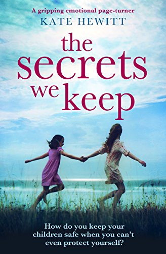 The Secrets We Keep: A gripping emotional page turner by [Hewitt, Kate]