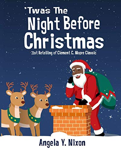 'Twas the Night Before Christmas: A 21st Century Retelling of Clement C. Moore Classic Poem