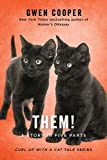 THEM!: A Story in Five Parts (Curl Up with a Cat Tale)