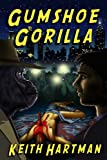 Front cover for the book Gumshoe Gorilla by Keith Hartman