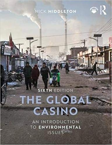 The Global Casino: An Introduction to Environmental Issues