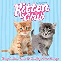 Kitten Club: Ginger's New Home & Smokey's Great Escape Audiobook by Sue Mongredien Narrated by Kate Byers