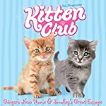 Kitten Club: Ginger's New Home & Smokey's Great Escape | Sue Mongredien