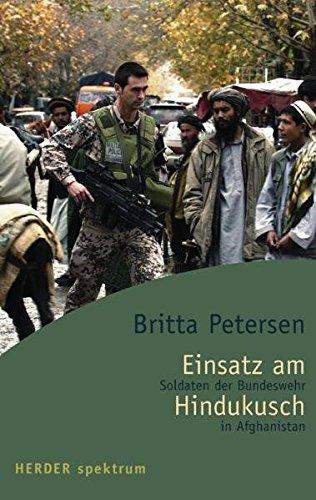 Einsatz am Hindukusch: Soldaten der Bundeswehr in Afghanistan (Herder Spektrum)