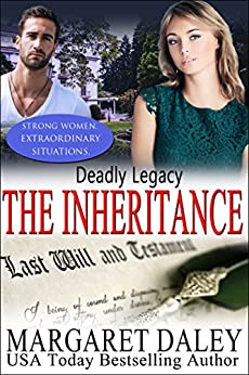 Deadly Legacy: The Inheritance (Strong Women, Extraordinary Situations Book 7) by [Daley, Margaret]