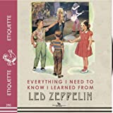 Everything I Need to Know I Learned from Led Zeppelin, Benjamin Darling, 1595837485
