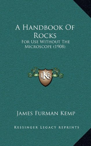 A Handbook Of Rocks: For Use Without The Microscope (1908)