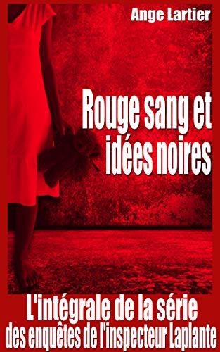 Amazon Com Rouge Sang Et Idees Noires L Integrale De La