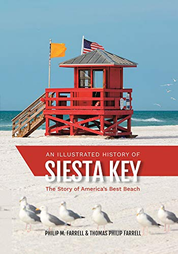(An Illustrated History of Siesta Key: The Story of America's Best Beach )