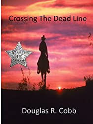 Crossing The Dead Line