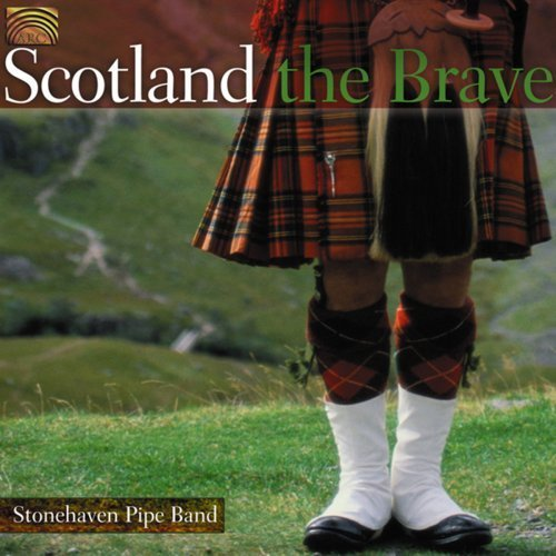 Scotland the Brave by Stonehaven Pipe Band (2007-05-03) B01G47J760