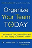 img - for Organize Your Team Today: The Mental Toughness Needed to Lead Highly Successful Teams book / textbook / text book