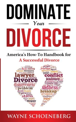 Dominate Your Divorce: America's How-To Handbook for a Successful Divorce ebook