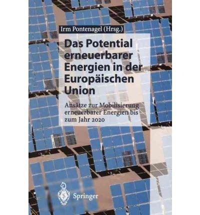 Das Potential Erneuerbarer Energien in Der Europ Ischen Union: ANS Tze Zur Mobilisierung Erneuerbarer Energien Bis Zum Jahr 2020 (Hardback)(English / German) - Common