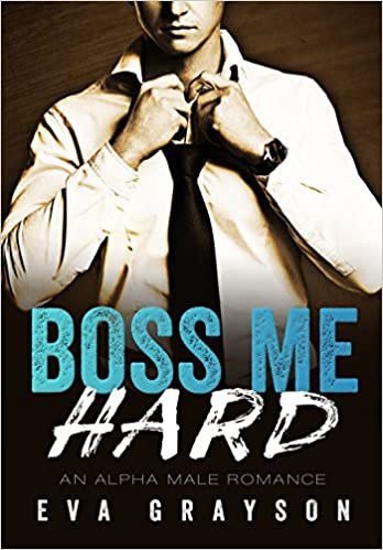 Read online Boss Me Hard (Boss Me, Book Two) (An Alpha Male Romance) PDF, azw (Kindle), ePub