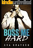 Boss Me Hard (Boss Me, Book Two) (An Alpha Male Romance)