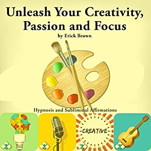 Unleash Your Creativity, Passion, and Focus Speech