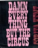 Damn Every Thing but the Circus, Corita, 0030848849