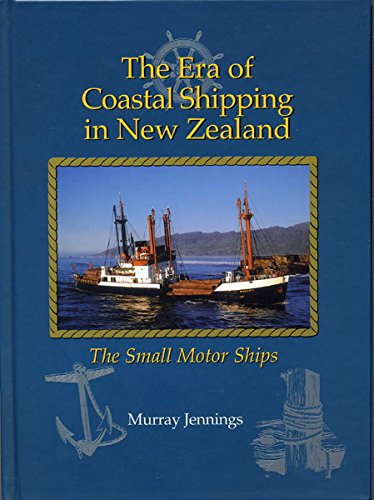 The Era of Coastal Shipping in New Zealand - The Small Motor Ships - ebook