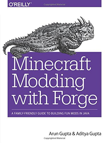 Download Minecraft Modding with Forge: A Family-Friendly Guide to Building Fun Mods in Java PDF