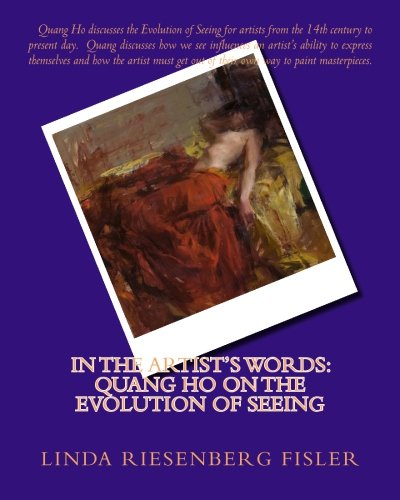 In The Artist's Words: Quang Ho on the Evolution of Seeing (Volume 1)