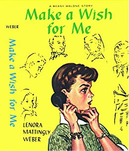 Amazon Com Make A Wish For Me Beany Malone Ebook