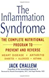 img - for The Inflammation Syndrome: The Complete Nutritional Program to Prevent and Reverse Heart Disease, Arthritis, Diabetes, Allergies, and Asthma by Jack Challem (2003-12-31) book / textbook / text book