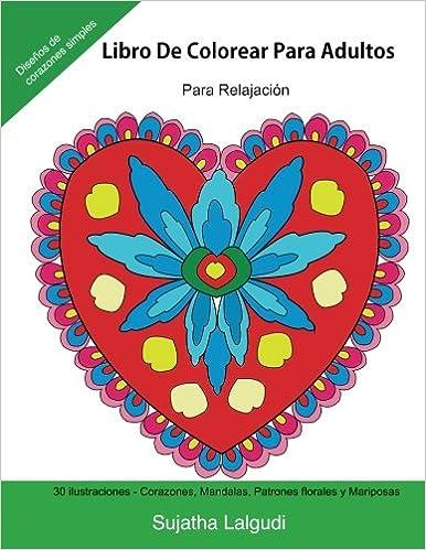 Libro De Colorear Para Adultos: Para Relajacion: Relájate coloreando patrones, Libro colorear adultos, Con Amor, Corazones, Mandalas, Patrones 14 Libros muy ...