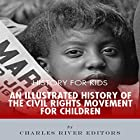 History for Kids: History of the Civil Rights Movement for Children Audiobook by Charles River Editors Narrated by Tracey Norman
