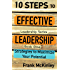 10 Steps to Effective Leadership: Strategies to Maximize Your Potential (Leadership Series)