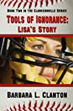 Tools of Ignorance: Lisa's Story - Book Two in the Clarksonville Series