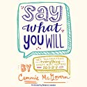 Say What You Will Audiobook by Cammie McGovern Narrated by Rebecca Lowman