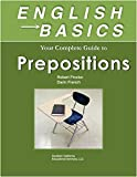 English Basics: Your Guide to Prepositions: Learn Prepositions and grammar for ESL, TOEFL, TOEIC, TOEFL iBT, & English as a Foreign Language. Practice on your smart phone, iPhone, Kindle, anywhere!
