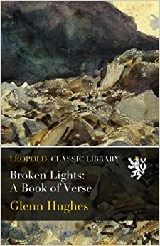 Broken Lights: A Book of Verse