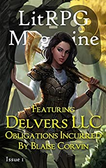 LitRPG Magazine Issue 1 by [Mulder, Richard M., Corvin, Blaise, Dinniman, Matt, Simons, Brian, Sylvester, Matthew, Chapman, Dawn, Winter, Isaac, McTrustery, Bethany, Alonso, Alfonso, Mejia, R.A.]
