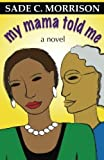 download ebook my mama told me by sade c. morrison (2012-06-28) pdf epub