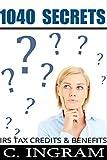 1040 Secrets: 2014 IRS Tax Credits and Tax Benefits on IRS Form 1040