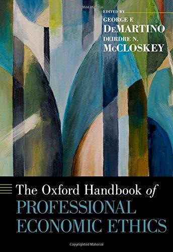The Oxford Handbook of Professional Economic Ethics (Oxford Handbooks)
