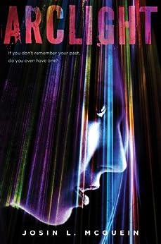 Arclight by [McQuein, Josin L.]