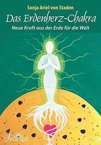 Das Erdenherz-Chakra: Neue Kraft aus der Erde für die Welt