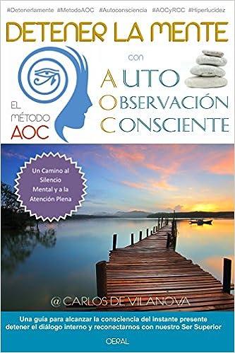 DETENER LA MENTE con EL MÉTODO AOC de Auto-Observación Consciente