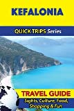 Kefalonia Travel Guide (Quick Trips Series): Sights, Culture, Food, Shopping & Fun
